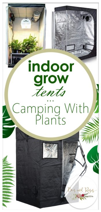 Indoor Grow Tents … Camping With Plants | Indoor Grow Tents | Camping | Plants | How to Care For Your Plants | Garden