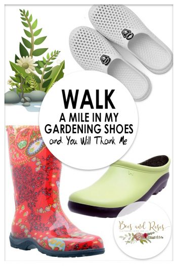 Walk a Mile in my Gardening Shoes and You Will Thank Me. | Gardening Shoes | Gardening | What to Wear: Gardening | Shoes for the Garden