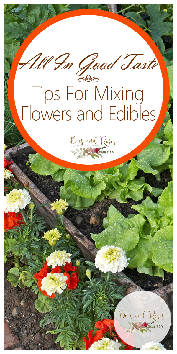edibles | mixing flowers and edibles | mixing flowers and vegetables | flowers | vegetables | garden | gardening | tips for mixing flowers and vegetables | tips and tricks